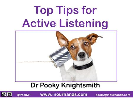 @PookyH  Top Tips for Active Listening Dr Pooky Knightsmith.