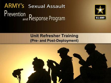 Unit Refresher Training (Pre- and Post-Deployment) Unit Refresher Training (Pre- and Post-Deployment)