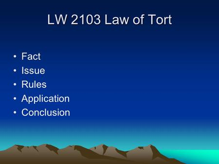 LW 2103 Law of Tort Fact Issue Rules Application Conclusion.