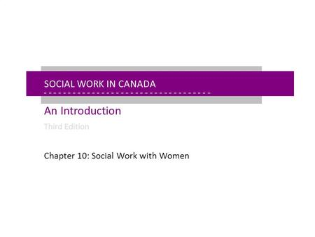 - - - - - - - - - - - - - - - - - - - - - - - - - - - - - - - - - - - - - - - - - - - - - - - - - - - - - Chapter 10: Social Work with Women Social Work.