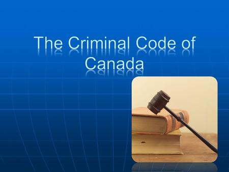 Federal Statute (law) that reflects the social values of Canadians which is amended (changed) to reflect society's changing values. Federal Statute (law)