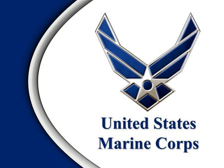 United States Marine Corps. USMC Organization USMC Missions USMC Doctrine Operating Forces of the USMC Future TrendsOverview.