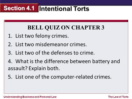BELL QUIZ ON CHAPTER 3 1. List two felony crimes. 2