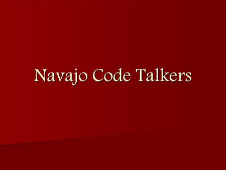 Navajo Code Talkers. The Code Talkers took part in every assault the US Marines conducted in the Pacific. 1942-1945.