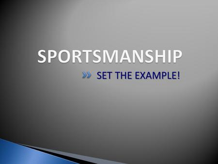 SET THE EXAMPLE!.  Sportsmanship is a priority in LCPS  VHSL Sportsmanship Awards: ◦ Wells Fargo award  Sportsmanship Award ◦ Stay in the game award.