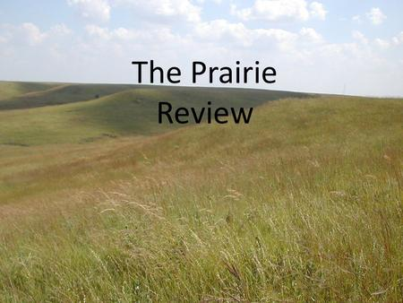 The Prairie Review.