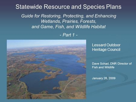 Statewide Resource and Species Plans Guide for Restoring, Protecting, and Enhancing Wetlands, Prairies, Forests, and Game, Fish, and Wildlife Habitat -