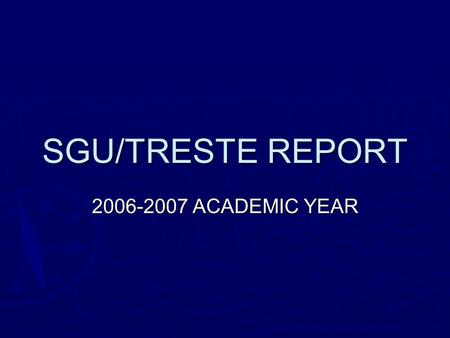 SGU/TRESTE REPORT 2006-2007 ACADEMIC YEAR. Fall 2006--Prairie Ecology  Prairie ecology centered around prairie dog issue  Student debate initially from.