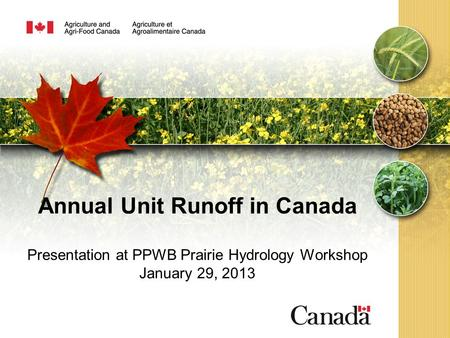 Annual Unit Runoff in Canada Presentation at PPWB Prairie Hydrology Workshop January 29, 2013.