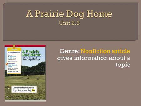 Genre: Nonfiction article gives information about a topic.