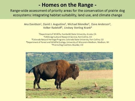 - Homes on the Range - Range-wide assessment of priority areas for the conservation of prairie dog ecosystems: integrating habitat suitability, land use,