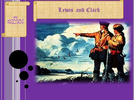 Lewis and Clark BY JORDAN MCELROY. T HE L OUISIANA P URCHASE The Louisiana purchase was one of the largest real estate deals in history. The united states.