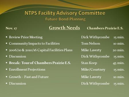 Growth Needs Chambers Prairie E.S. Nov. 17  Review Prior MeetingDick Withycombe15 min.  Community Impacts to FacilitiesTom Nelson10 min.  DiscussionDick.