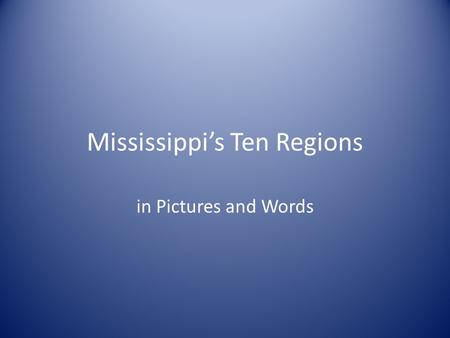 Mississippi's Ten Regions in Pictures and Words. Yazoo Delta.