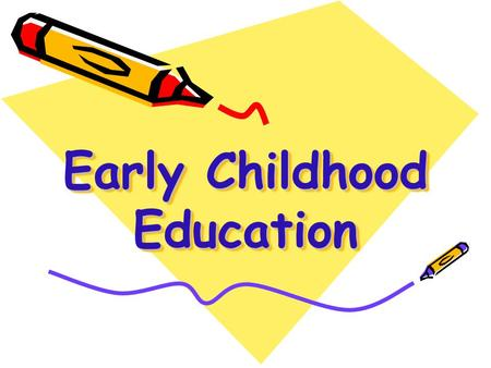 Early Childhood Education. Curriculum First year students will receive an introduction to child development principles, learning environments, curriculum.