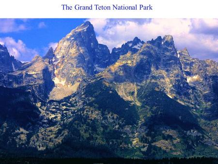 The Grand Teton National Park. The mountains rise straight up out of the Wyoming prairie.