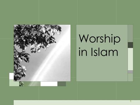 1 Worship in Islam. 2 Outline Creation and Worship What kind of God do Muslims worship? Does God need our worship? What is worship? What benefits do we.