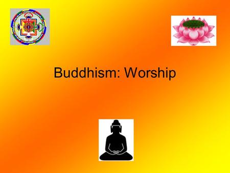 Buddhism: Worship. Buddhist Temple Temples (sometimes referred to as a Wat) can be found all over the world. They do not have to be a specific design.