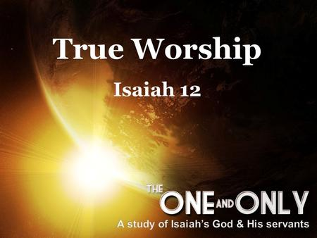 "True Worship Isaiah 12. "" Cry aloud and shout for joy, O inhabitant of Zion, For great in your midst is the Holy One of Israel."" Isaiah 12:6 True WorshipIsaiah."