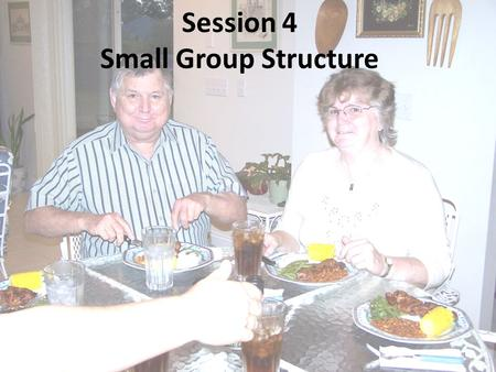 Session 4 Small Group Structure 1. Go ye therefore, and teach all nations, baptizing them in the name of the Father, and the Son, and of the Holy Ghost;
