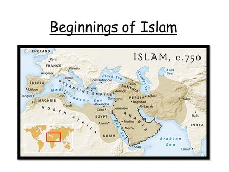 Beginnings of Islam. KNOW: The important events in Muhammad's life UNDERSTAND: Why Muhammad is important to Muslims REFLECT: Why did God Choose Muhammad.