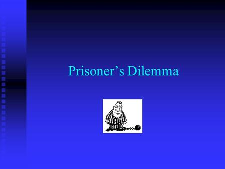 Prisoner's Dilemma. The scenario In the Prisoner's Dilemma, you and Lucifer are picked up by the police and interrogated in separate cells without the.