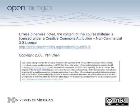 1 Unless otherwise noted, the content of this course material is licensed under a Creative Commons Attribution – Non-Commercial 3.0 License.