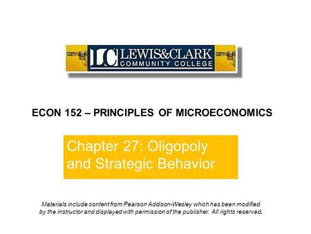 Chapter 27: Oligopoly and Strategic Behavior