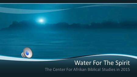 Water For The Spirit The Center For Afrikan Biblical Studies in 2015.