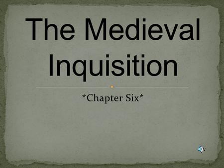 *Chapter Six* Medieval Inquisition YouTube Overview.