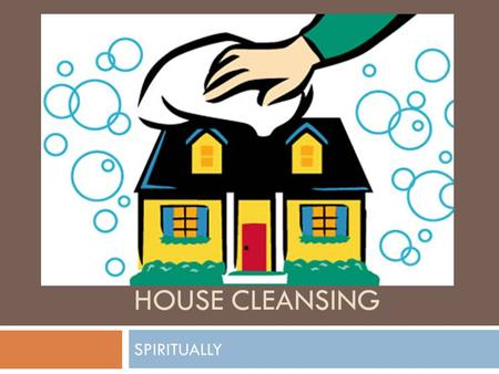 HOUSE CLEANSING SPIRITUALLY. What Areas needs to be attended to on the property.  Thing that happened on the territory  Objects on this territory 
