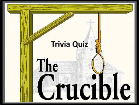 Trivia Quiz. Question 1 What news does Mary Warren bring from Salem? A.That someone accused Elizabeth of witchcraft B.That the witch trials have ended.