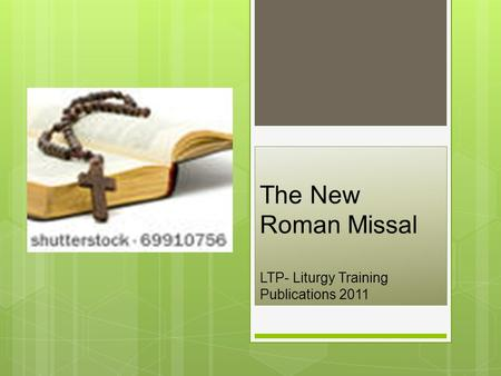 The New Roman Missal LTP- Liturgy Training Publications 2011