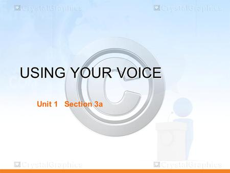 USING YOUR VOICE Unit 1 Section 3a. Vocabulary Articulation Breathiness Diaphragm Inflection Larynx Nasality Pitch Pronunciation Range Rate Resonance.