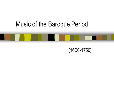 Music of the Baroque Period (1600-1750) Baroque Historical Highlights Age of Absolutism; Kings and Queens are all- powerful Known for extreme decadence.
