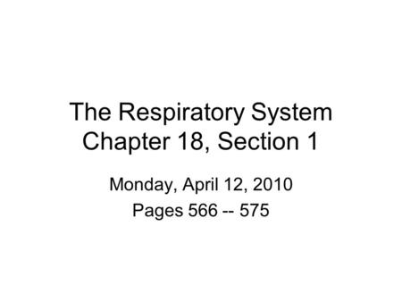 The Respiratory System Chapter 18, Section 1
