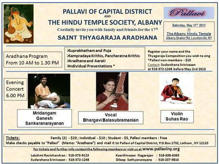 PALLAVI OF CAPITAL DISTRICT AND THE HINDU TEMPLE SOCIETY, ALBANY Cordially invite you with family and friends for the 17 th SAINT THYAGARAJA ARADHANA Saturday,
