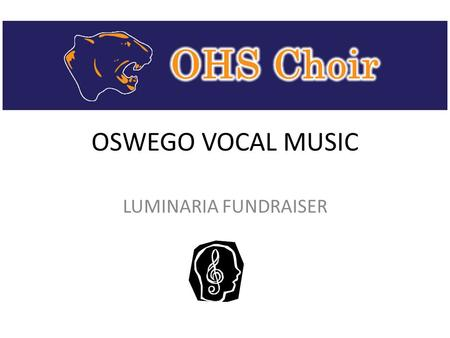 OSWEGO VOCAL MUSIC LUMINARIA FUNDRAISER. What are Luminarias?