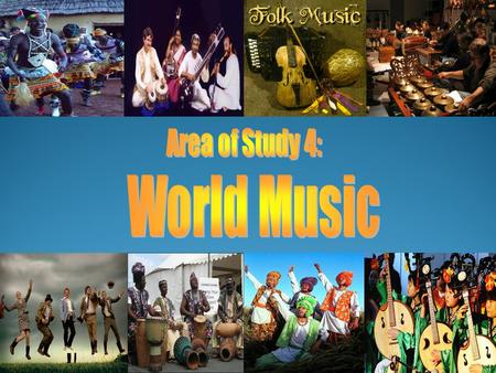 The fourth area of study looks at aspects of world music We will look specifically at Indian, African and Celtic music. Our second set work is Yiri by.