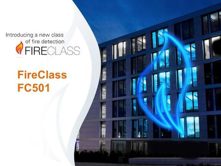 "FireClass FC501. What's FC501 ? An entry level Triple Circuit Single Loop addressable system featuring Intelli-Zone mapping An ""out of the box"" panel."