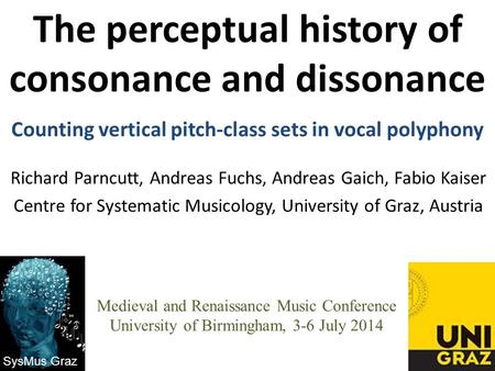 The perceptual history of consonance and dissonance Counting vertical pitch-class sets in vocal polyphony Richard Parncutt, Andreas Fuchs, Andreas Gaich,