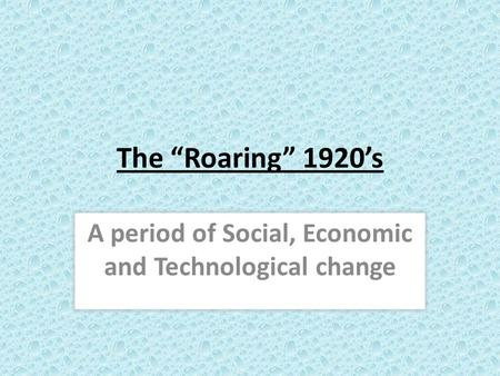 A period of Social, Economic and Technological change