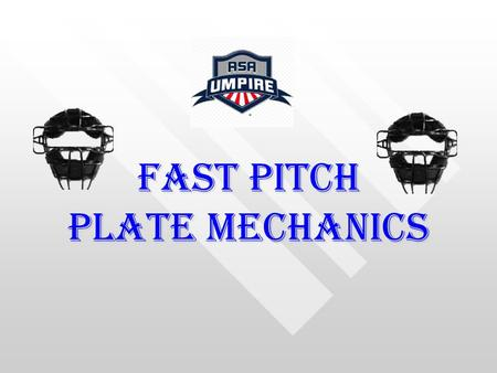 Fast Pitch Plate Mechanics. STANCE  FEET  KNEES  BACK  SHOULDERS  EYES  HEEL - TOE STANCE  NO SCISSORS  NO HOOKING.