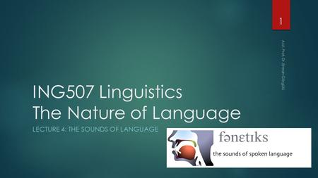 ING507 Linguistics The Nature of Language