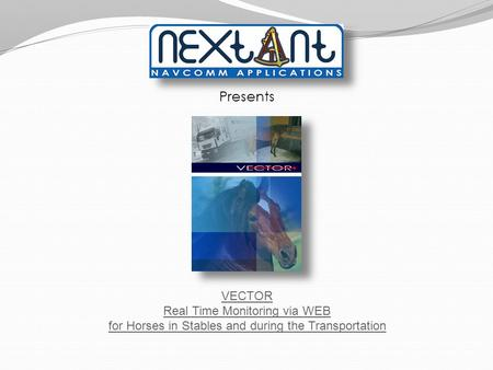 Presents VECTOR Real Time Monitoring via WEB for Horses in Stables and during the Transportation.