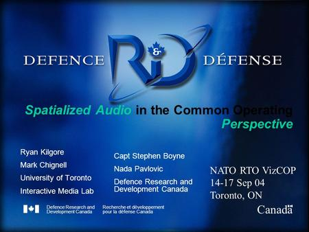 Defence Research and Development Canada Recherche et développement pour la défense Canada Canada Spatialized Audio in the Common Operating Perspective.