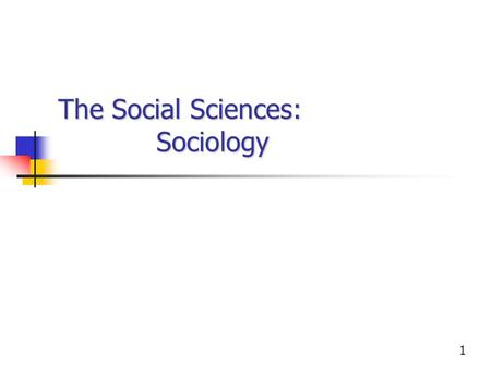 The Social Sciences: Sociology