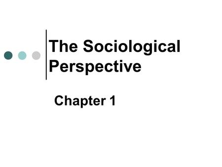 The Sociological Perspective Chapter 1. Copyright © 2007 Pearson Education Canada 1-2 Sociology & the Other Sciences The Natural Sciences Biology Geology.
