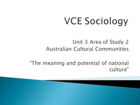 VCE Sociology Unit 3 Area of Study 2 Australian Cultural Communities