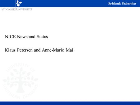 NICE News and Status Klaus Petersen and Anne-<strong>Marie</strong> Mai.
